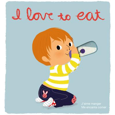 I Love to Eat: Touch-and-Feel Books