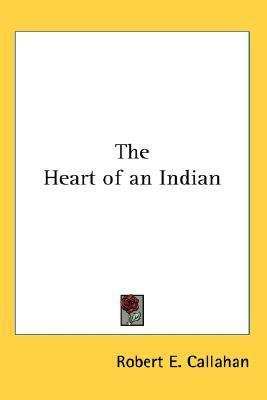 The Heart of an Indian