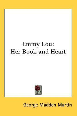 Emmy Lou Her Book and Heart