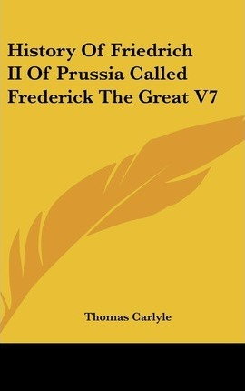 History Of Friedrich II Of Prussia Called Frederick The Great V7