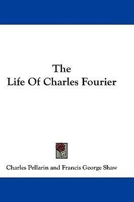 The Life of Charles Fourier
