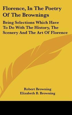 Florence, in the Poetry of the Brownings