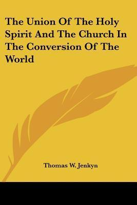 The Union of the Holy Spirit and the Church in the Conversion of the World