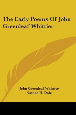 The Early Poems Of John Greenleaf Whittier