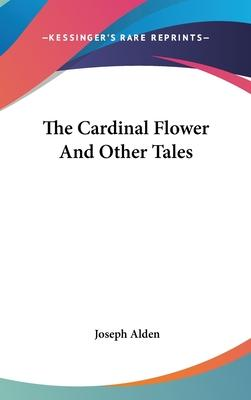 The Cardinal Flower and Other Tales
