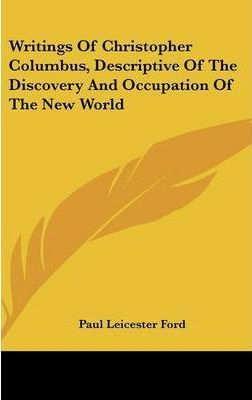 Writings of Christopher Columbus, Descriptive of the Discovery and Occupation of the New World