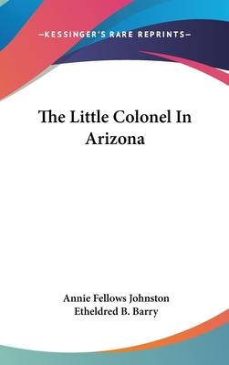 The Little Colonel In Arizona