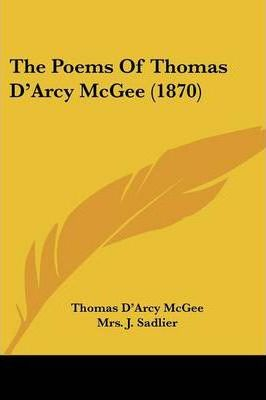 The Poems of Thomas D'Arcy McGee (1870)