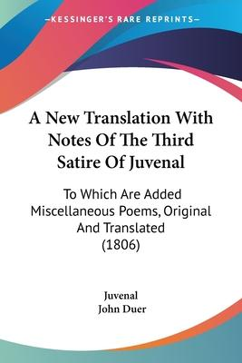 A New Translation With Notes Of The Third Satire Of Juvenal