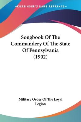 Songbook of the Commandery of the State of Pennsylvania (1902)