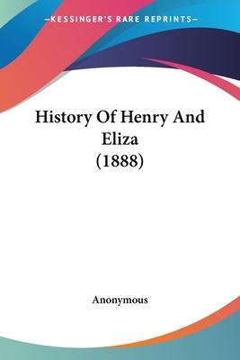 History of Henry and Eliza (1888)