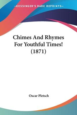 Chimes and Rhymes for Youthful Times! (1871)