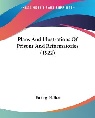 Plans and Illustrations of Prisons and Reformatories (1922)