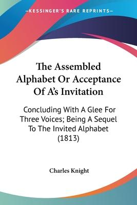 The Assembled Alphabet or Acceptance of A's Invitation