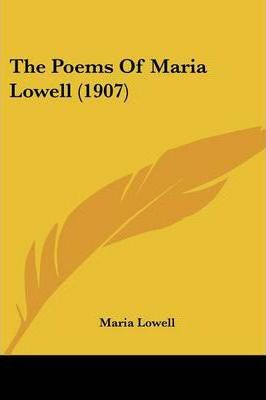 The Poems of Maria Lowell (1907)