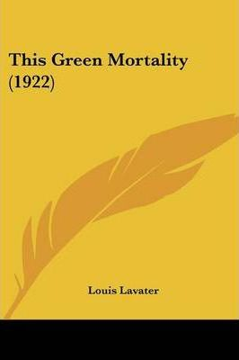 This Green Mortality (1922) Cover Image