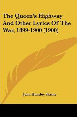 The Queen's Highway and Other Lyrics of the War, 1899-1900 (1900)