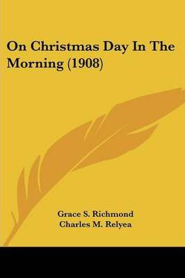 On Christmas Day In The Morning (1908) Cover Image
