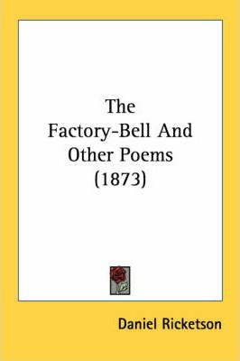 The Factory-Bell and Other Poems (1873)