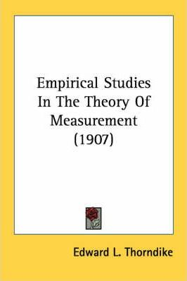 Empirical Studies in the Theory of Measurement (1907)
