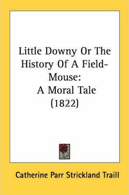 Little Downy or the History of a Field-Mouse