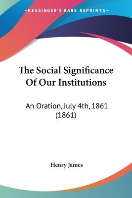 The Social Significance of Our Institutions