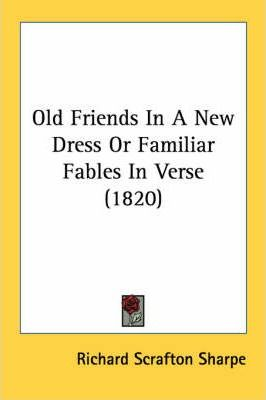 Old Friends in a New Dress or Familiar Fables in Verse (1820)