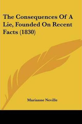 The Consequences of a Lie, Founded on Recent Facts (1830)