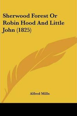 Sherwood Forest or Robin Hood and Little John (1825)