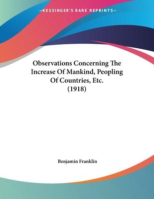 Observations Concerning the Increase of Mankind, Peopling of Countries, Etc. (1918)