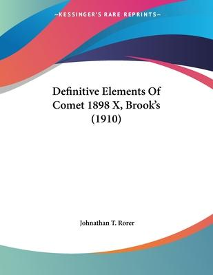 Definitive Elements of Comet 1898 X, Brook's (1910)