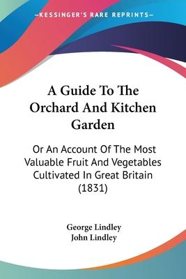 A Guide to the Orchard and Kitchen Garden