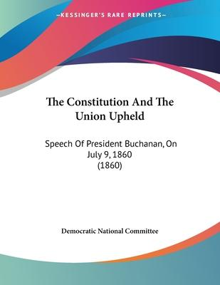 The Constitution and the Union Upheld