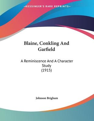 Blaine, Conkling and Garfield