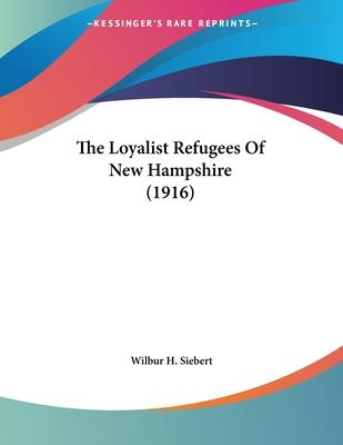 The Loyalist Refugees of New Hampshire (1916)