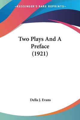 Two Plays and a Preface (1921)