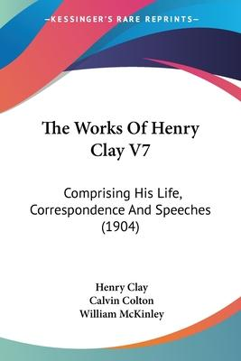 The Works of Henry Clay V7