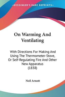 On Warming and Ventilating