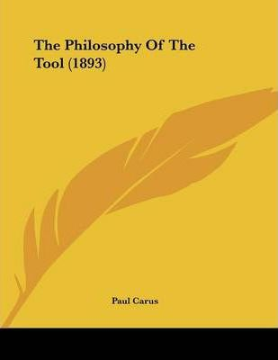 The Philosophy of the Tool (1893)