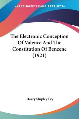 The Electronic Conception of Valence and the Constitution of Benzene (1921)