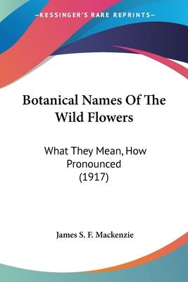 Botanical Names of the Wild Flowers