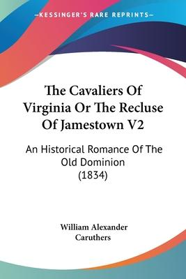 The Cavaliers of Virginia or the Recluse of Jamestown V2