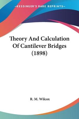 Theory and Calculation of Cantilever Bridges (1898)