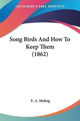 Song Birds and How to Keep Them (1862)