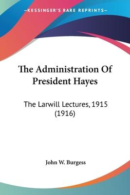 The Administration of President Hayes