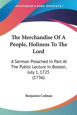 The Merchandise of a People, Holiness to the Lord