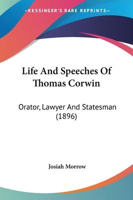 Life and Speeches of Thomas Corwin