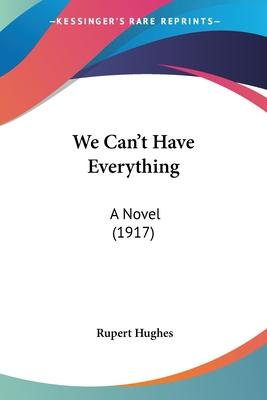 We Can't Have Everything Cover Image