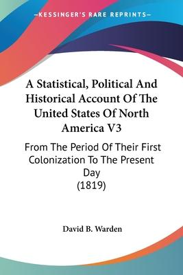 A Statistical, Political And Historical Account Of The United States Of North America V3 Cover Image