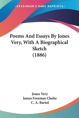 Poems and Essays by Jones Very, with a Biographical Sketch (1886)